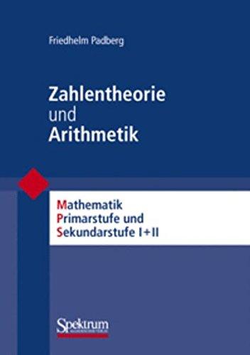 Zahlentheorie und Arithmetik (Mathematik Primarstufe und Sekundarstufe I + II) (German Edition)