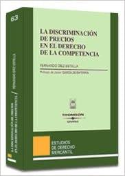 La Discriminacion de Precios En El Derecho de La Competencia (Spanish Edition) (Spanish) Paperback – 2003