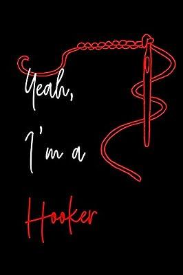 Yeah I M A Hooker Crochet Journal For Yarn Lovers Folio Dreams