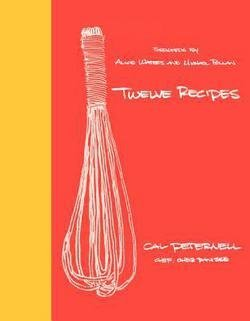 Twelve Recipes (Hardcover)--by Cal Peternell [2014 Edition]