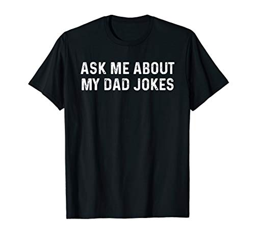 (Ask Me About My Dad Jokes)
