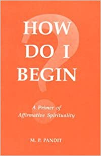 Book How Do I Begin? by Sri M.P. Pandit (1980-01-01)