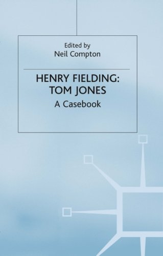 Henry Fielding: Tom Jones (Casebooks Series) (Tom Jones By Henry Fielding Full Text)