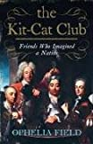 Image of The Kit-Cat Club: Friends Who Imagined a Nation