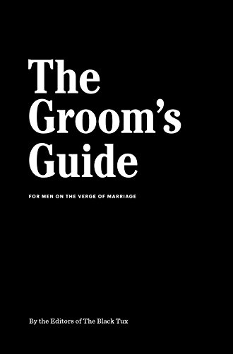 The Groom#039s Guide: For Men on the Verge of Marriage