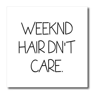 Tory Anne Collections Quotes - WEEKND HAIR DNT CARE. - 8x8 Iron on Heat Transfer for White Material (ht_238406_1)
