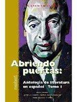 Abriendo Puertas: Antologia de literatura en espanol Tomo I (Spanish Edition) -
