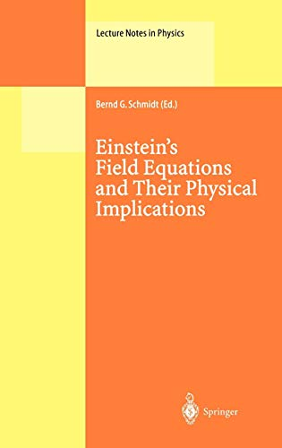 - Einstein's Field Equations and Their Physical Implications: Selected Essays in Honour of Jürgen Ehlers (Lecture Notes in Physics)