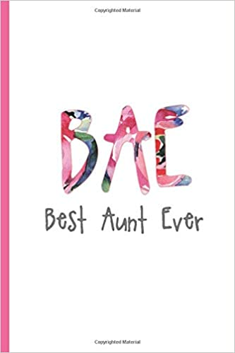 BAE Best Aunt Ever Blank Lined Notebook Journal Diary Composition Notepad 120 Pages 6x9 Paperback Aunt Gift