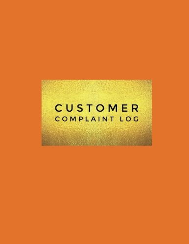Customer Complaint Log: Organize Complaints Received In Our Book, List, Log, Register, Complaint Form | Follow Up Actions To Increase Customer & Guest ... Journal (Customer Service) (Volume 5)