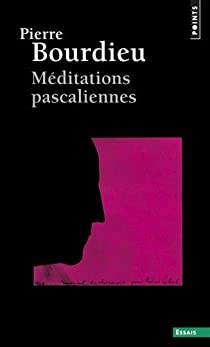 Méditations pascaliennes : éléments pour une philosophie négative par Bourdieu
