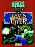 Tales from the Ether and More Tales from the Ether, Frank Chadwick and Tim Ryan, 193065801X