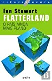 img - for Flatterland - O Pa s Ainda Mais Plano (Portuguese Edition) book / textbook / text book