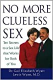 img - for No More Clueless Sex 10 Secrets to a Sex Life That Works for Both of You book / textbook / text book