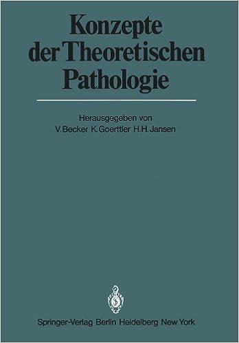 Book Konzepte der Theoretischen Pathologie (Ver????ffentlichungen aus der Forschungsstelle f????r Theoretische Pathologie der Heidelberger Akademie der Wissenschaften) (German Edition) (1980-01-01)