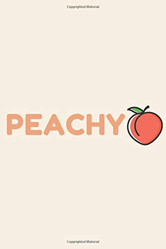 Peachy   Notebook  Peach Notebook Peach Gifts For Men And Women   Lined Notebook Journal Logbook
