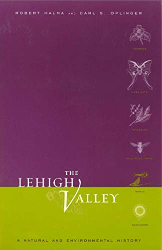 The Lehigh Valley: A Natural and Environmental History (Keystone ()