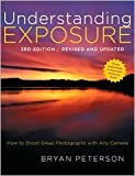 img - for Understanding Exposure 3th (third) edition book / textbook / text book