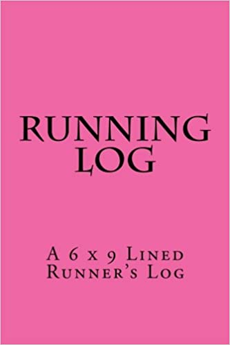 Running Log: A 6 x 9 Lined Runners Log: Health & Fitness ...