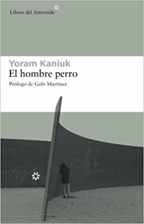 El hombre perro (Spanish Edition) (Spanish) Paperback – October 1, 2007
