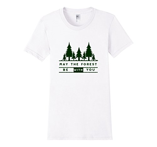 May the Forest Be With You Nature Lovers T-Shirt