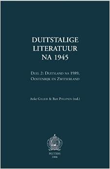 Duitstalige Literatuur Na 1945. Deel 2: Duitsland Na 1989, Oostenrijk En Zwitserland