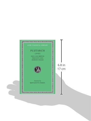Plutarch Lives, VI: Dion and Brutus. Timoleon and Aemilius Paulus (Loeb Classical Library) (Volume VI) by Brand: Harvard University Press