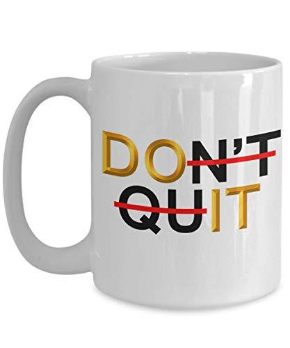Inspirational Quotes Mug Quotes On Love, Quotable Mugs Positive Thinking Quote White Ceramic Mug - Dont Quit, Yoga, Coffee Mug 11 Oz ()