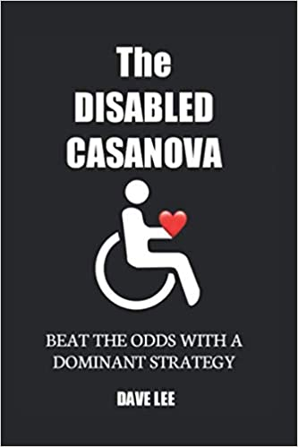 The Disabled Casanova, Dave Lee, Australia, Game Sydney, Beat The Odds With A Dominant Strategy Book Ebook