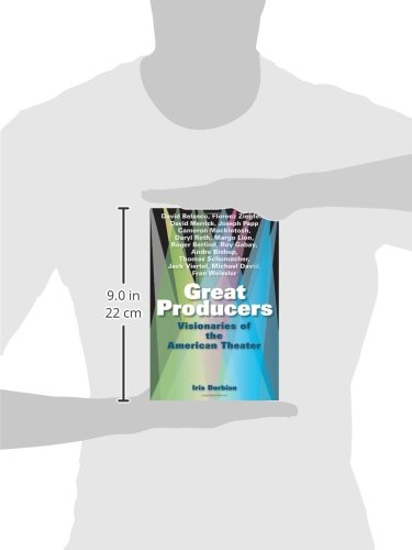 Great Producers: Visionaries of American Theater