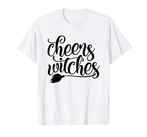 Cheers Witches, Funny Halloween Party, Fun Quote Shirt -