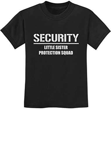Gift for Big Brother - Security for My Little Sister Kids T-Shirt X-Small Black (Biggest Sister Big Sister Little Brother Shirts)