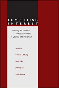 Compelling Interest: Examining the Evidence on Racial Dynamics in Colleges and Universities (2003-03-12)