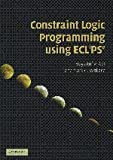 Constraint Logic Programming Using Eclipse, Apt, Krzysztof R. and Wallace, Mark, 0521866286
