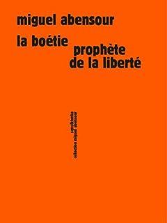 La Boétie, prophète de la liberté