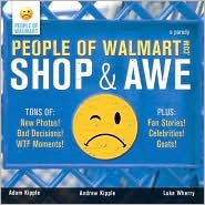 People of Walmart: Shop and Awe Publisher: Sourcebooks