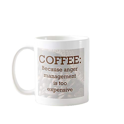 11OZ PREMIUM PORTABLE COFFEE MUGS FUNNY - COFFEE: BECAUSE ANGER MANAGEMENT IS TOO EXPENSIVE - GIFT IDEAL FOR MEN, WOMEN, MOM, DAD, TEACHER, BROTHER OR SISTER #7316 (Anger Management Coffee Mug)