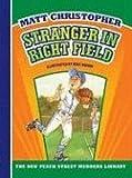 Stranger in Right Field, Matt Christopher, 1599533227