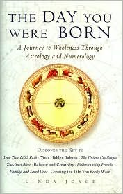 The Day You Were Born (A Journey to Wholeness Through Astrology and Numerology)