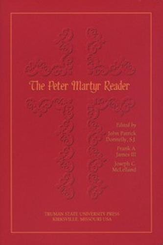 The Peter Martyr Reader