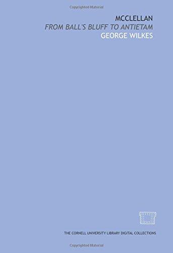 McClellan: from Ball's Bluff to Antietam PDF