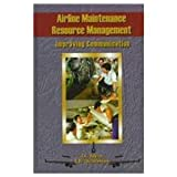 Airline Maintenance Resource Management : Improving Communication, Taylor, James C. and Christenson, Tom D., 0768002311
