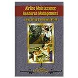 Airline Maintenance Resource Management : Improving Communication, Taylor, James C. and Christenson, Tom D., 0768002311