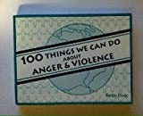 One Hundred Things We Can Do about Anger and Violence 9780930822187