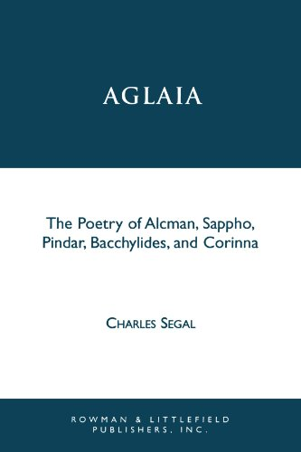 Aglaia: The Poetry of Alcman, Sappho, Pindar, Bacchylides, and Corinna (Greek Studies: Interdisciplinary Approaches)