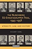 The Nuremberg SS-Einsatzgruppen Trial 1945-1958