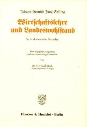 Wirtschaftslehre und Landeswohlstand. Sechs akademische Festreden. Hrsg., eingel. und mit Anm. vers. von Gerhard Merk.