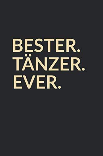 Bester Tänzer Ever: A5 Punktiertes • Notebook • Notizbuch • Taschenbuch • Journal • Tagebuch - Ein lustiges Geschenk für die Besten Männer Der Welt (German Edition)