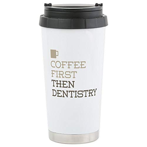 CafePress Coffee Then Dentistry Stainless Steel Travel Mug Stainless Steel Travel Mug, Insulated 16 oz. Coffee Tumbler