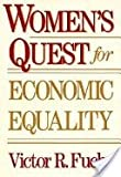 Women's Quest for Economic Equality, Victor R. Fuchs, 0674955455